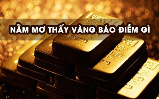 chiêm bao thấy vàng là điềm tốt hoặc điềm dữ