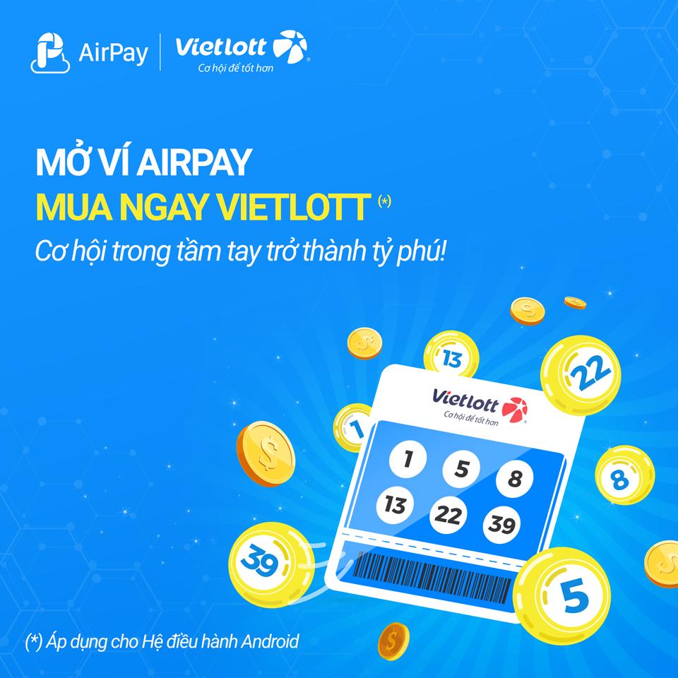 Mua vé Vietlott chưa bao giờ dễ dàng hơn thế thông qua ví Airpay