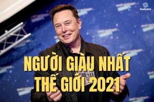người giàu nhất thế giới 2021 Elon Musk